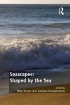 Seascapes Shaped By The Sea