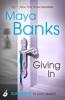 Maya Banks - Giving In: Surrender Trilogy Book 2 kunstwerk