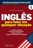 Inglês para falar em qualquer situação: Melhore seu inglês sem complicação: 1 Book Cover