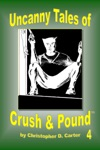 Uncanny Tales Of Crush And Pound 4