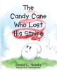 The Candy Cane Who Lost His Stripe