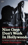 Nice Guys Dont Work In Hollywood