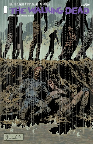 Robert Kirkman, Charlie Adlard, Stefano Gaudiano & Cliff Rathburn - The Walking Dead #130