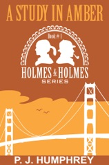 A Study in Amber (1st Book in the Series Holmes and Holmes)