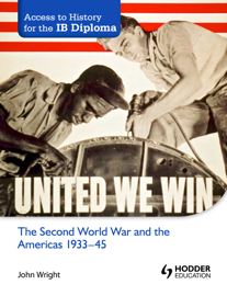 Access to History for the IB Diploma: The Second World War and the Americas 1933-45
