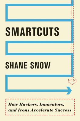 Smartcuts - Shane Snow book