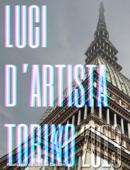 Luci d'artista - Torino 2013