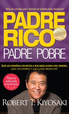 Robert T. Kiyosaki - Padre rico. Padre pobre (Nueva edición actualizada). book