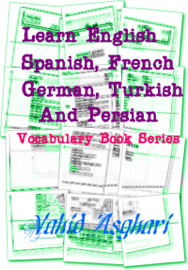 Learn English, Spanish, French, German, Turkish and Persian: Vocabulary Book Series book