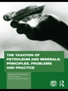 The Taxation Of Petroleum And Minerals