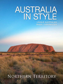 Australia in Style: Northern Territory