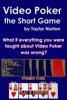 Video Poker: the Short Game