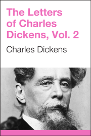 The Letters of Charles Dickens, Volume 2
