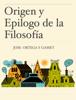 Jose Ortega y Gasset - Origen y Epilogo de la FilosofГa ilustraciГіn