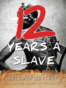 Twelve Years a Slave (Illustrated) Summary