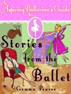 An Aspiring Ballerinas Guide To Stories From The Ballet