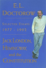 Jack London, Hemingway, and the Constitution: - E.L. Doctorow by  E.L. Doctorow PDF Download