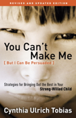 You Can't Make Me (But I Can Be Persuaded), Revised and Updated Edition