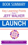 Launch A Fast-Track Summary Of The Jeff Walker Book