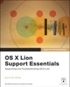 OS X Lion Support Essentials Supporting And Troubleshooting OS X Lion Apple Pro Training Series