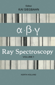 Alpha-, Beta- and Gamma-Ray Spectroscopy (Enhanced Edition)