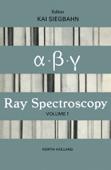 Alpha-, Beta- and Gamma-Ray Spectroscopy (Enhanced Edition)