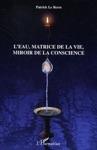 Leau Matrice De La Vie Miroir De La Conscience