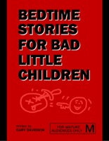 Bedtime Stories for Bad Little Children