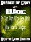11 Shades Of Gray- Woe To The One Who Has Held His Hearts Tongue