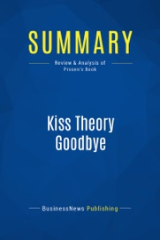 SUMMARY: KISS THEORY GOODBYE