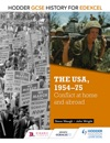 Hodder GCSE History For Edexcel The USA 1954-75 Conflict At Home And Abroad