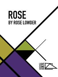 Rose by Rose Lowder