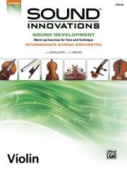 Sound Innovations for String Orchestra: Sound Development (Intermediate) for Violin