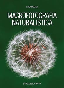 Guida alla Macrofotografia Naturalistica Libro Cover