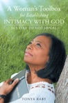 A Womans Toolbox For Establishing Intimacy With God 365 Day Devotional
