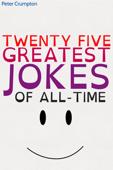 Twenty Five Greatest Jokes of All Time
