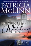 The Unexpected Wedding Guest Marry Me Book 2