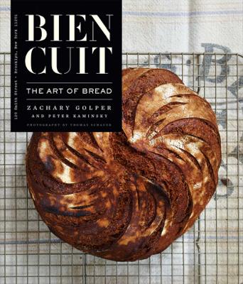 Bien Cuit - Zachary Golper, Peter Kaminsky & Thomas Schauer book