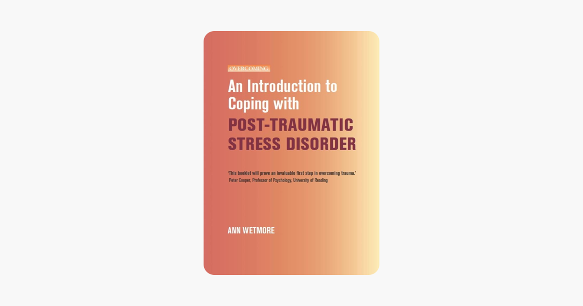 An Introduction to Coping with Post-Traumatic Stress (Overcoming: Booklet series)