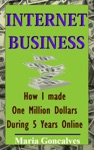 Internet Busines How I Made One Million Dollars Online