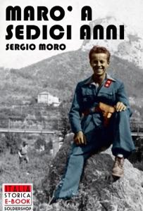 Marò a sedici anni di Sergio Moro Copertina del libro