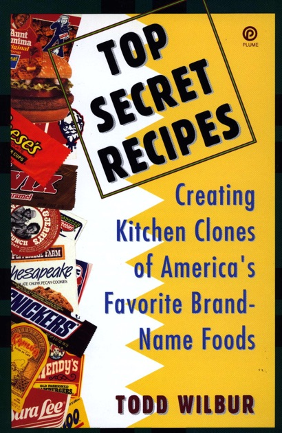 Top Secret Recipes by Todd Wilbur on Apple Books