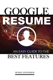 Google Resume: An Easy Guide to the Best Features