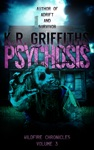 Psychosis Wildfire Chronicles Vol 3