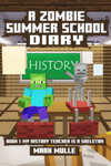 A Zombie Summer School Diary, Book 1: My Teacher is a Skeleton