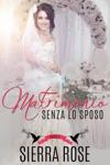 Matrimonio Senza Lo Sposo - Parte 2