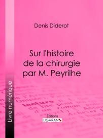 SUR LHISTOIRE DE LA CHIRURGIE PAR M. PEYRILHE