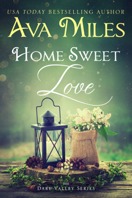 Ava Miles - Home Sweet Love book