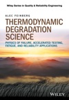 Thermodynamic Degradation Science