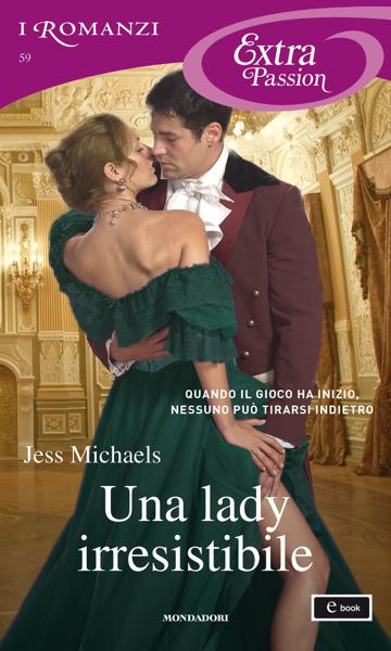 Una lady irresistibile (I Romanzi Extra Passion) da Jess Michaels